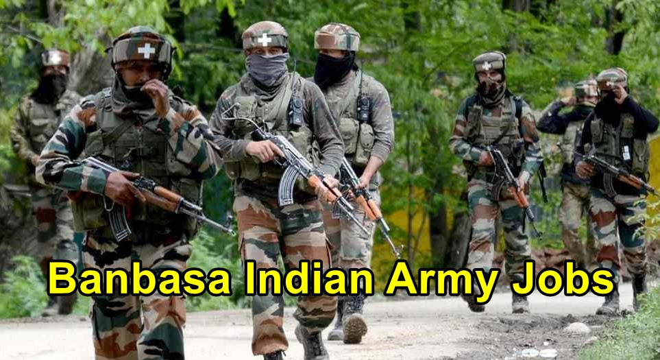 Banbasa Indian Army Jobs