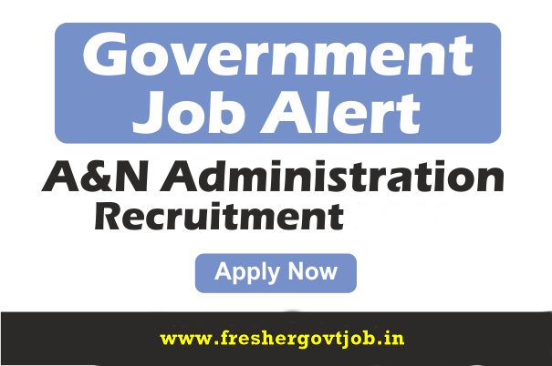 A&N Administration Jobs 2020