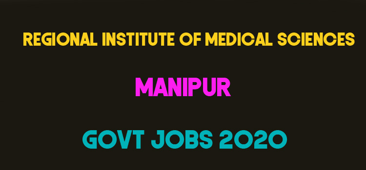 RIMS, Imphal Recruitment 2020