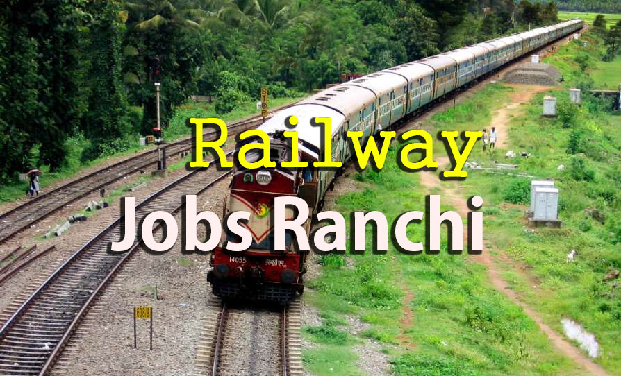 Railway Jobs Ranchi