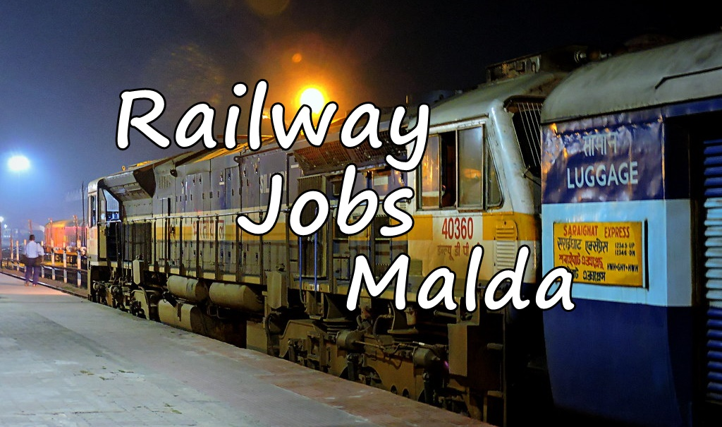Railway Jobs in Malda