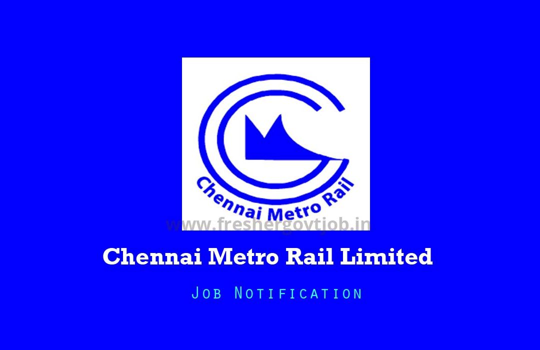Chennai Metro Rail Limited Recruitment