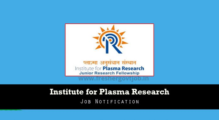 Institute for Plasma Research Jobs