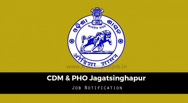 CDM & PHO Jagatsinghapur Recruitment